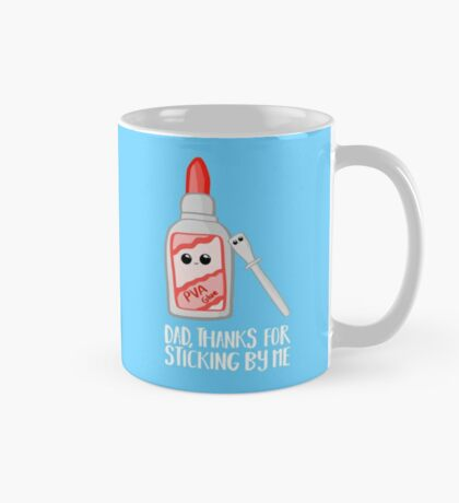 Fathers Day - Dad, Thanks for Sticking by me. PVA Mug