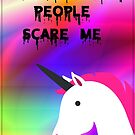 Neurotypical People Scare Me -- Unicorn  by Atraxura