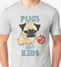 PUGS NOT KIDS T-Shirt