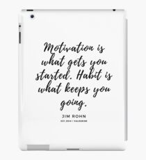 Motivation is what gets you started. Habit is what keeps you going. Jim Rohn  iPad-Hülle & Klebefolie