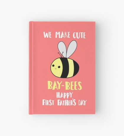 First Father's Day - Pun -  Funny - We make cute Babies - Bee Hardcover Journal