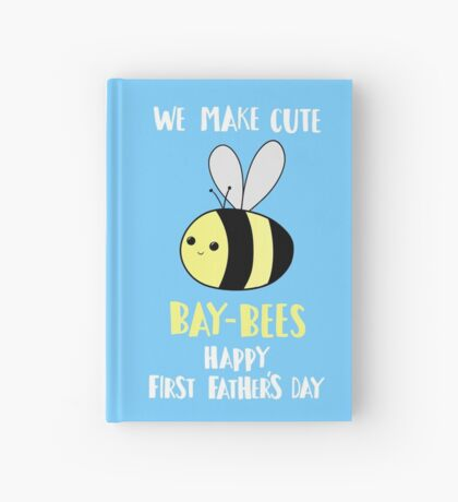 First Father's Day T Shirt - Pun -  Funny - We make cute Babies - Bee Hardcover Journal