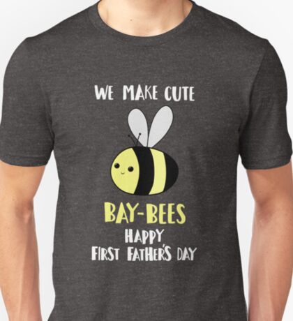 First Father's Day T Shirt - Pun -  Funny - We make cute Babies - Bee T-Shirt