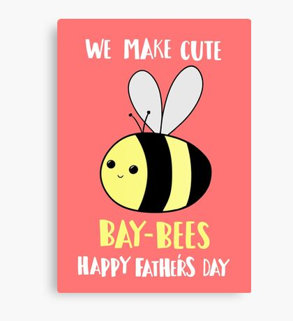 Happy Father's Day - We make cute babies baybees Canvas Print
