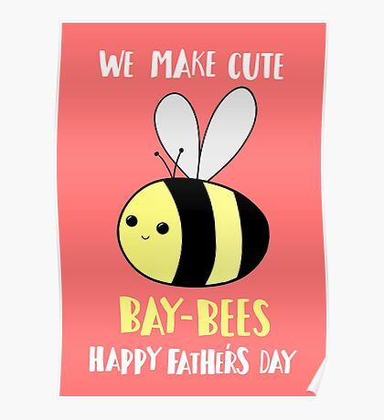 Happy Father's Day - We make cute babies baybees Poster