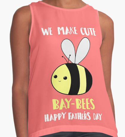Happy Father's Day - We make cute babies baybees Sleeveless Top