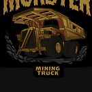 Monster Mining Dump Truck by damnoverload