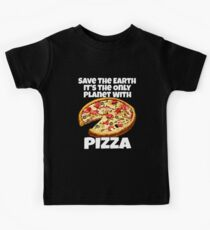 Earth Only Planet With Pizza Funny Pizza Lover Kids T-Shirt
