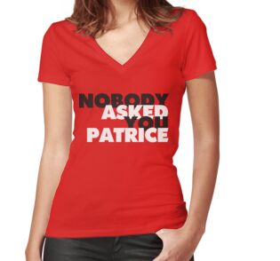 """NOBODY asked you Patrice"" T-Shirts & Hoodies by ..."