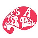 She's A Killer Queen by nalliessketches