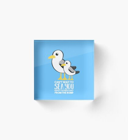 Fathers Day - SeaGull - From The Bump Card - Funny Acrylic Block