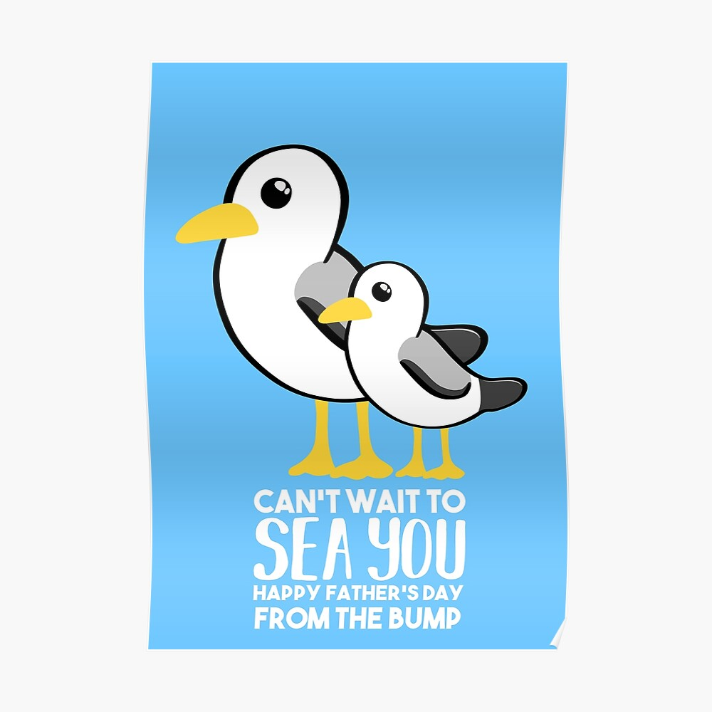 Fathers Day - SeaGull - From The Bump Card - Funny Poster