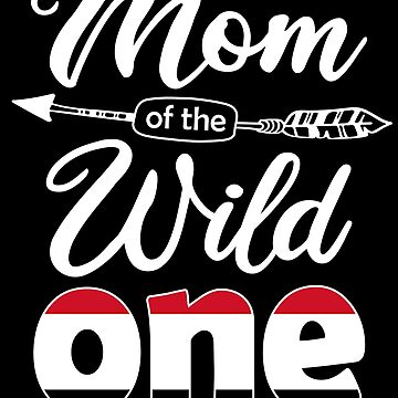 Yemeni Mom of the Wild One Birthday Yemen Flag Yemen Pride Sana'a roots country heritage or born in America you'll love it national citizen by bulletfast