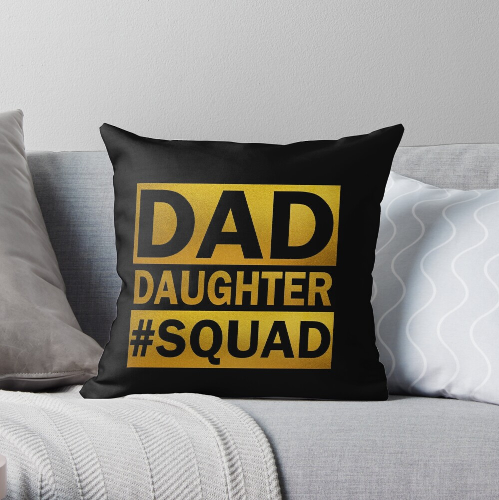 Dad Daughter Squad Throw Pillow