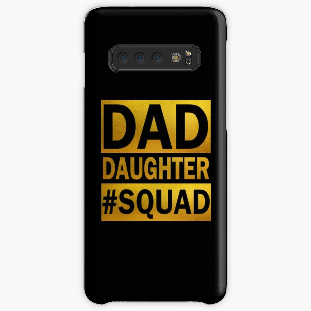 Dad Daughter Squad Cases & Skins for Samsung Galaxy