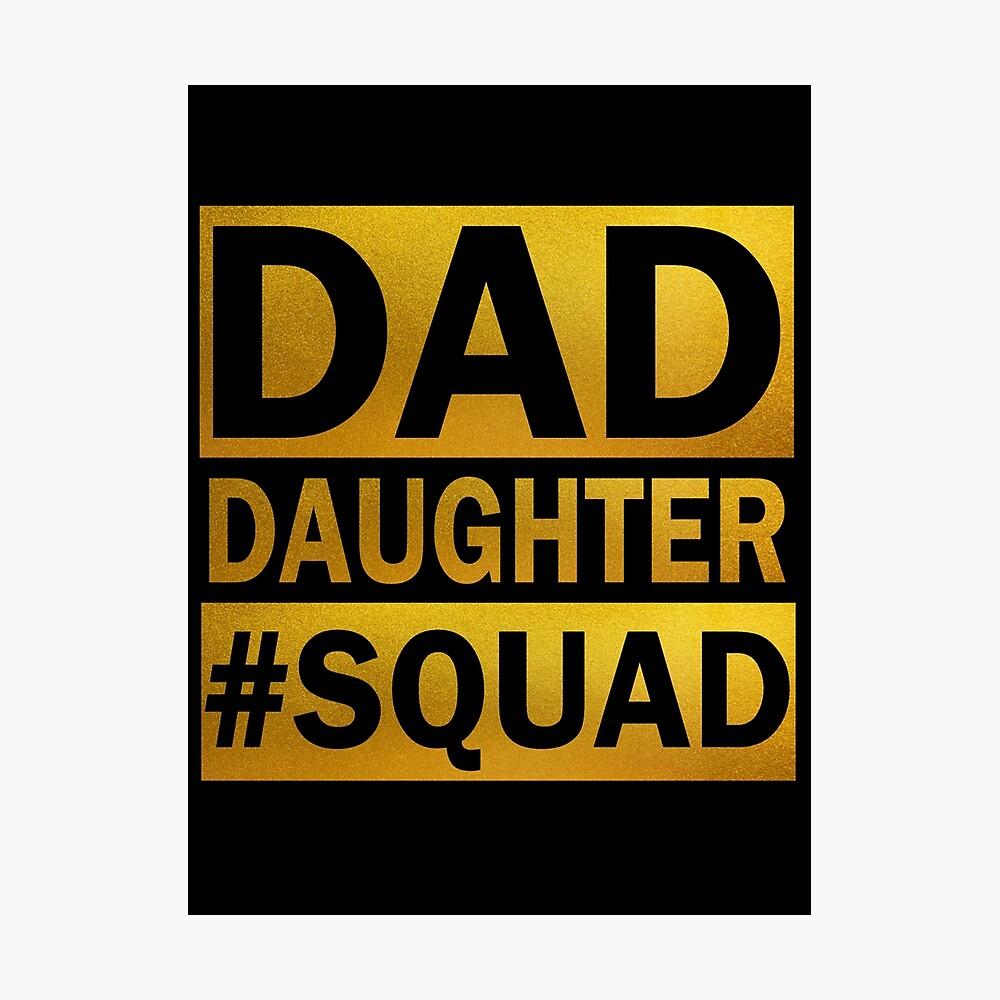 Dad Daughter Squad Photographic Print