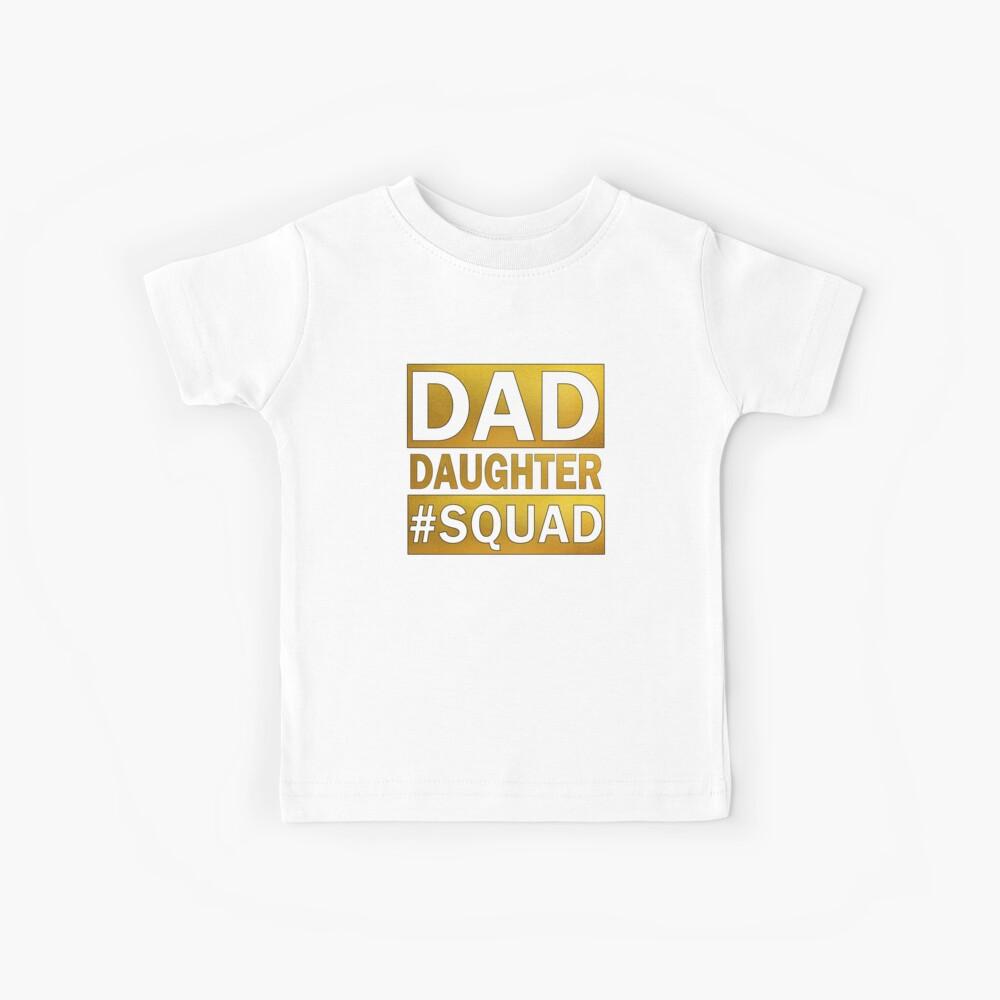 Dad Daughter Squad Kids T-Shirt