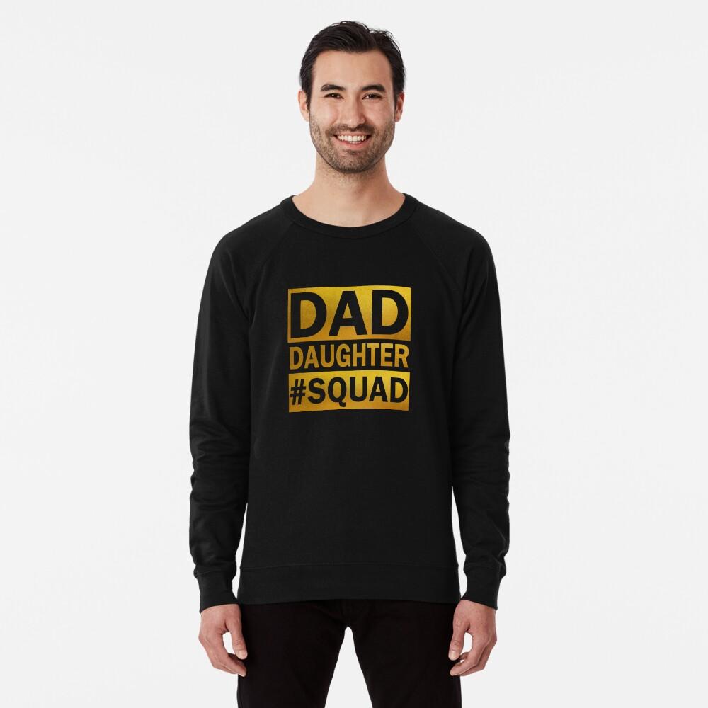 Dad Daughter Squad Lightweight Sweatshirt