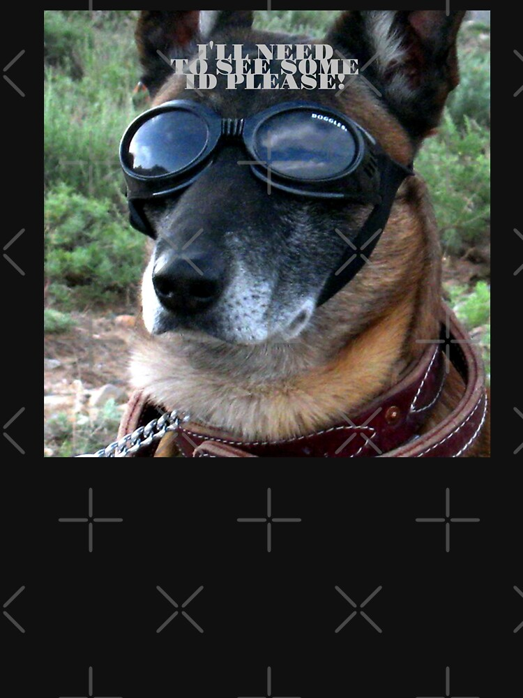 German Shepherd Shirt, I'll Need to See Some ID Please by maryspeer