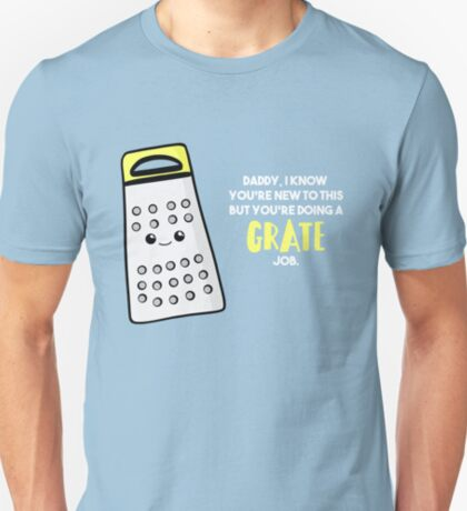 Funny First Father's Day Card - New Dad - Birthday - Grate Job - Puns T-Shirt