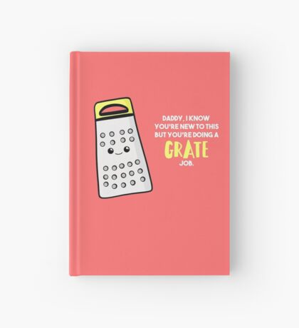 Funny First Father's Day  Shirt - New Dad - Birthday - Grate Job - Puns Hardcover Journal