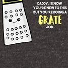 Funny First Father's Day  Shirt - New Dad - Birthday - Grate Job - Puns by JustTheBeginning-x (Tori)