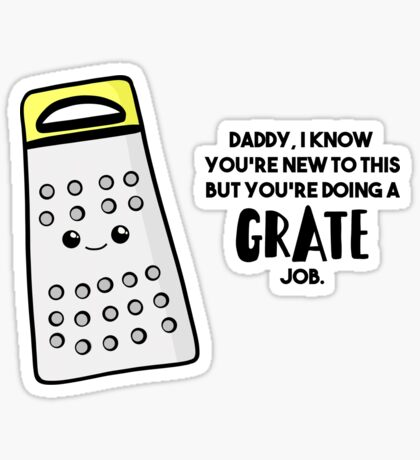 Funny First Father's Day  Shirt - New Dad - Birthday - Grate Job - Puns Sticker