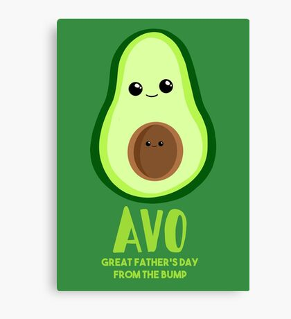 Avocado - Father's Day from the BUMP Shirt Gifts - Funny - Puns - Canvas Print