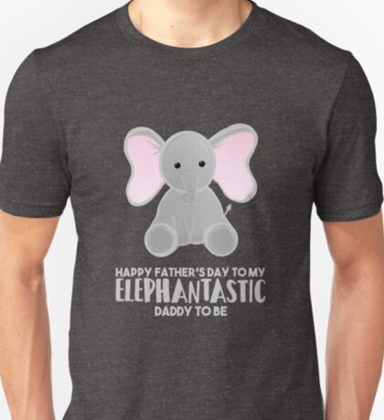 Fathers Day from the Bump  - Elephantastic Daddy to be T-Shirt