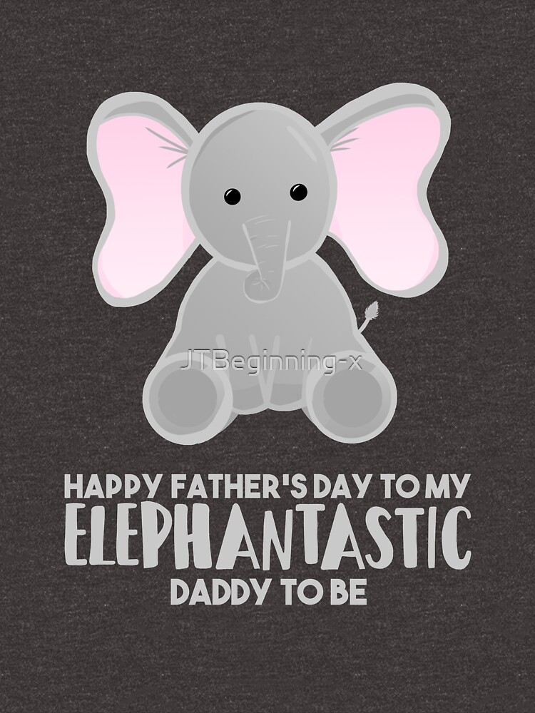Fathers Day from the Bump  - Elephantastic Daddy to be by JTBeginning-x