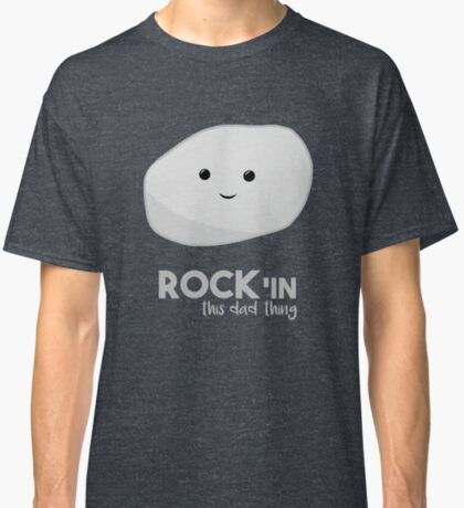 Rock'in this dad thing - Fathers Day Shirt - Birthday Shirt for new dad Classic T-Shirt