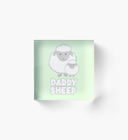 Daddy Sheep  - Fathers Day - Birthday - Funny  - Pun Acrylic Block