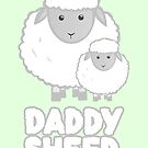 Daddy Sheep  - Fathers Day - Birthday - Funny  - Pun by JustTheBeginning-x (Tori)