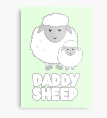 Daddy Sheep  - Fathers Day - Birthday - Funny  - Pun Metal Print