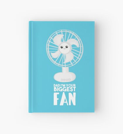 Funny Fathers Day - Dad I'm your Biggest Fan  - Birthdaay Hardcover Journal