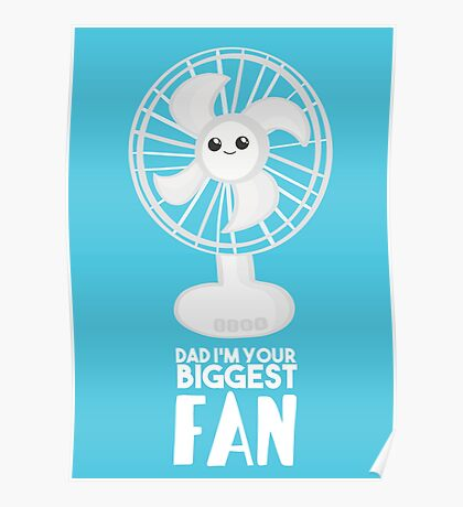 Funny Fathers Day - Dad I'm your Biggest Fan  - Birthdaay Poster