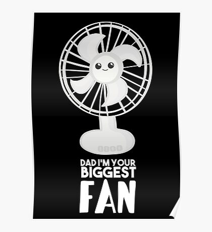 Funny Fathers Day Shirt - Dad I'm your Biggest Fan  - Birthdaay Poster