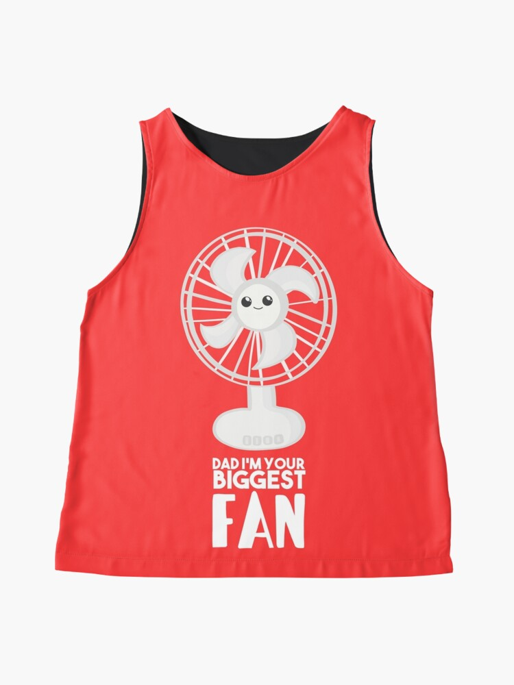 Alternate view of Funny Fathers Day Shirt - Dad I'm your Biggest Fan  - Birthdaay Sleeveless Top