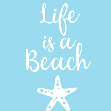 Life is a Beach by vectorwebstore