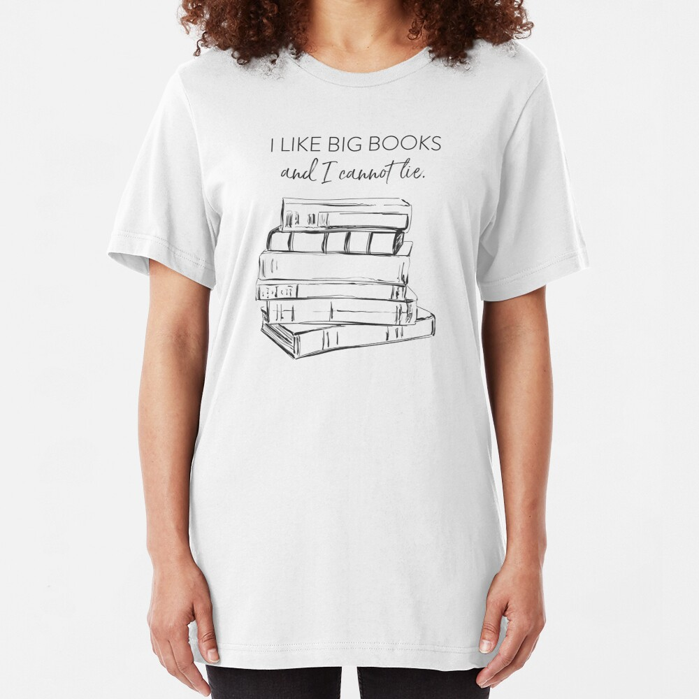 I Like Big Books Slim Fit T-Shirt