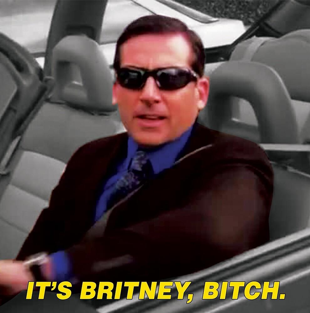 f7d098b34 Michael Scott - It's Britney Bitch