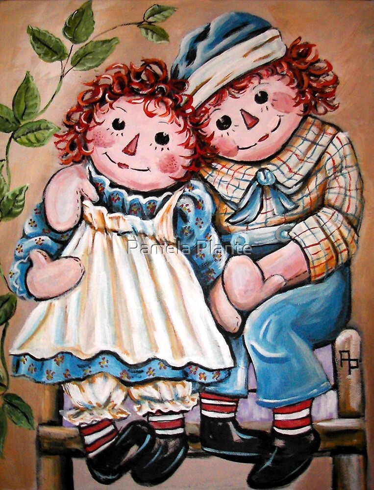 Raggedy Ann and Andy by Pamela Plante
