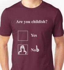Are you childish (white)  Unisex T-Shirt