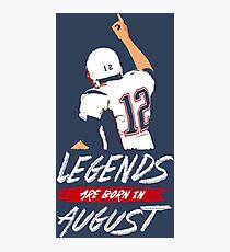 Limited Edition Legends Are Born In August - Tom Brady TB-12 Gear! Photographic Print
