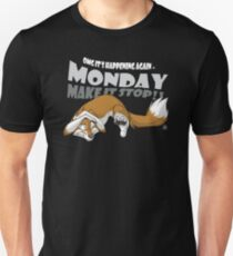 Monday - Make it stop! Unisex T-Shirt