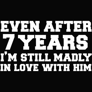 Even after 7 years I am still in love with him 7th Anniversary by losttribe