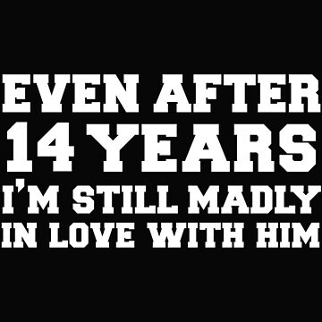 Even after 14 years I am still in love with him 14th Anniversary by losttribe