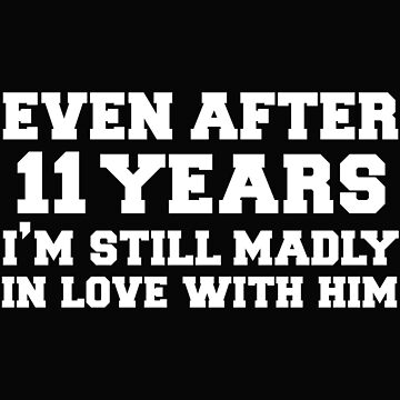 Even after 11 years I am still in love with him 11th Anniversary by losttribe