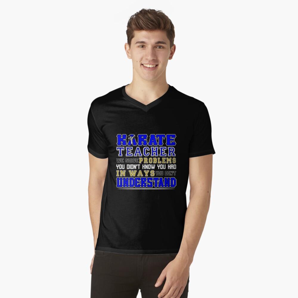 Karate Teacher We Solve Problems T-Shirt mit V-Ausschnitt