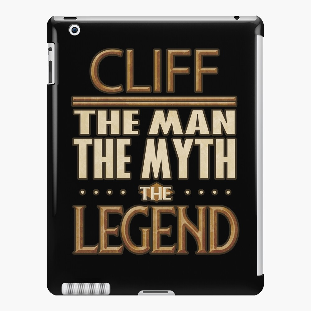 Cliff The Man The Myth The Legend - Gift For Someone Called Cliff iPad Case & Skin
